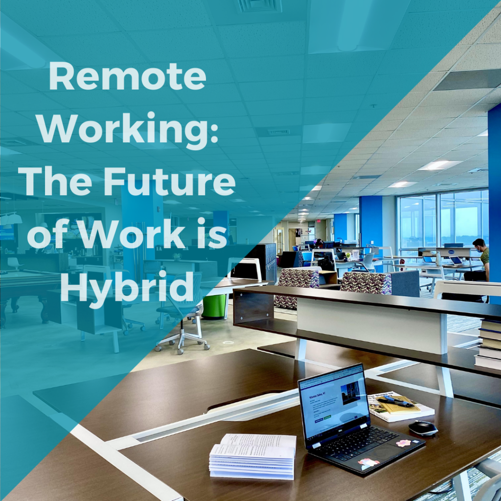 Remote Working: The Future of Work is Hybrid